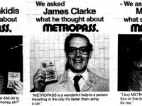 Throughout the second half of 1980, the TTC ran a testimonial campaign for the Metropass. Excerpted from advertisements that appeared in the November 2, 1980 edition of the Toronto Sun.er