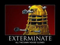 "How much does Brett hate ""House"" rip-offs? Enough to draw a Dalek. That is a lot for him. You have no idea."
