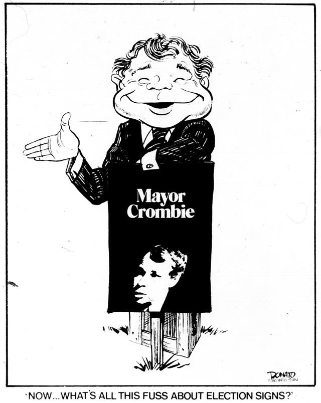 "Cartoon by Andy Donato, Toronto Sun, December 5, 1972  Crombie's lawn signs generated controversy due to the use of the word ""mayor """