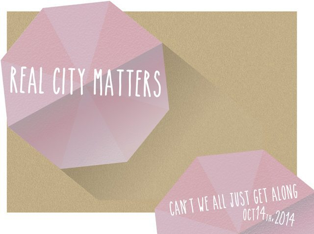 real city matters getting along