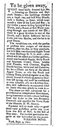 A September 1801 advertisement announcing William Bond's unique attempt to sell his property in York  A second ad in August 1804 announcing he was auctioning off this property suggests that he had found no buyer in 1801  Upper Canada Gazette, September 5, 1801