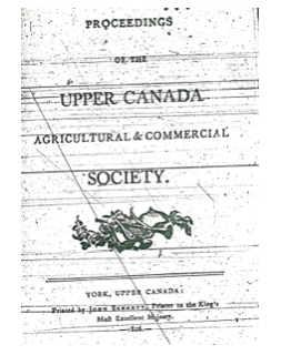 "Cover of the pamphlet printed for the Upper Canada Agricultural and Commercial Society by the editor of the Upper Canada Gazette, John Bennett, February 1806  Library and Archives Canada, MG11 CO42 Great Britain: Colonial Office: Canada, formerly British North America, original correspondence, vol  342, enclosed in ""Robert Thorpe to Lord Castlereagh,"" York, May 2, 1806"